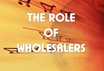 The Role of Wholesalers